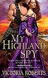My Highland Spy, Victoria Roberts, 1402292007
