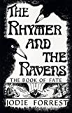 img - for The Rhymer and the Ravens: The Book of Fate book / textbook / text book