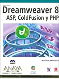 Dreamweaver 8: Asp, Coldfusion Y Php Version Dual (Spanish Edition)