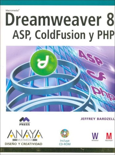 Dreamweaver 8: Asp, Coldfusion Y Php Version Dual (Spanish Edition) by Anaya Multimedia-Anaya Interactiva