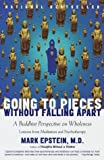 Going to Pieces Without Falling Apart, Mark Epstein, 0767902343
