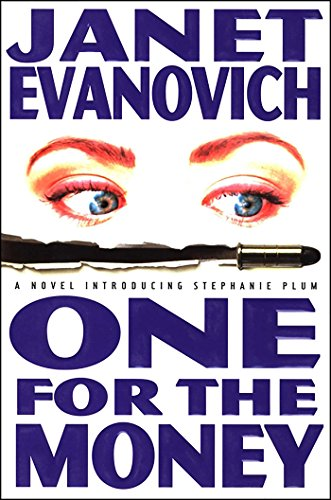 One for the Money (Stephanie Plum, No. 1): A Stephanie Plum Novel by [Evanovich, Janet]