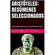 ARISTÓTELES: RESÚMENES SELECCIONADOS: COLECCIÓN RESÚMENES UNIVERSITARIOS Nº 226 (Spanish Edition)