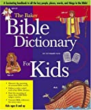 Baker Bible Dictionary for Kids, Daryl J. Lucas, 0801045061
