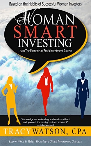 Woman Smart Investing: Learn The Elements Of Stock Investment Success: From  The Habits Of Successful Women Investors
