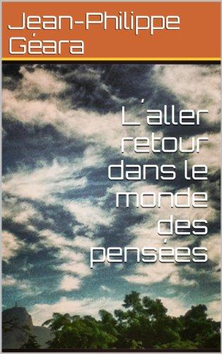Aller retour dans le monde des pensées. (French Edition)