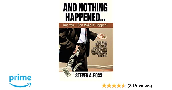 And Nothing Happened...But YOU Can Make It Happen!: Steven A. Ross: 9780578016870: Amazon.com: Books
