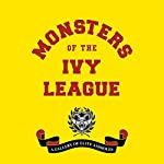 Monsters of the Ivy League | Steve Radlauer,Ellis Weiner