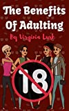 The Benefits of Adulting: Eighteenth birthday traditions turn into naughty fun for these four best friends! (Secret Pleasures Book 5)