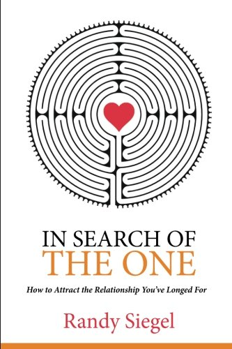 In Search of The One: How to Attract the Relationship You've Longed For PDF