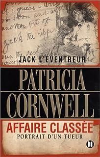 Jack l'éventreur, affaire classée : portrait d'un tueur, Cornwell, Patricia