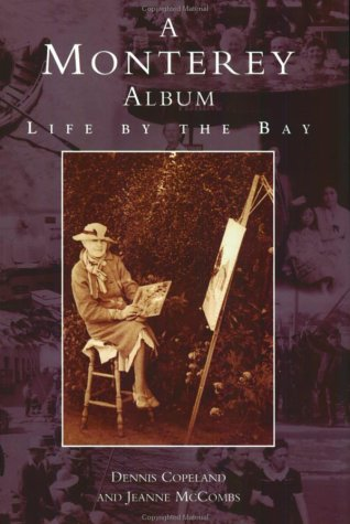 Monterey Album, A: Life By the Bay (CA) (Images of America) ebook