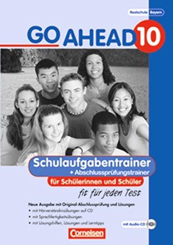 Go Ahead 10. Schulaufgaben- und Prüfungstrainer - Neubearbeitung, inkl. CDs, Lösungen und Original-Abschlussprüfung