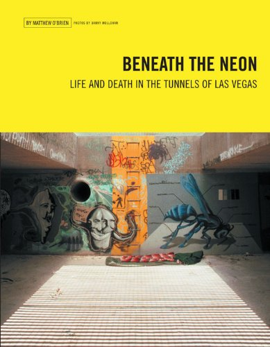 Matthew O'Brien - Beneath the Neon: Life and Death in the Tunnels of Las Vegas (Travel Holiday Guides)