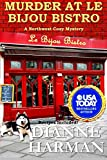 Murder at Le Bijou Bistro (Northwest Cozy Mystery Series) (Volume 5) by  Dianne Harman in stock, buy online here