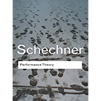 Performance Theory (Routledge Classics) (English Edition)