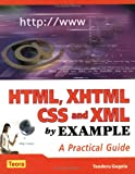 HTML, XHTML, CSS and XML by Example: A Practical Guide (By Example Series)