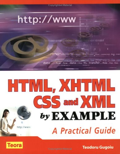 HTML, XHTML, CSS and XML by Example: A Practical Guide (By Example Series) by Brand: Teora USA, LLC