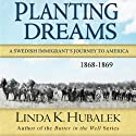 Planting Dreams: Planting Dreams, Book 1 Audiobook by Linda K. Hubalek Narrated by Ann M. Richardson