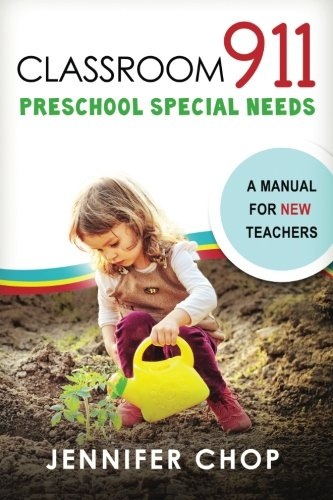 Classroom 911 Preschool Special Needs: A Manual for New Teachers
