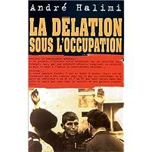 DÉLATION SOUS L'OCCUPATION (LA)