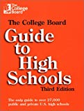 The College Board Guide to High Schools, College Board Staff, 0874476593