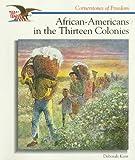African-Americans in the Thirteen Colonies, Deborah Kent, 0516200658