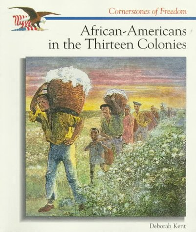 African-Americans in the Thirteen Colonies (Cornerstones of Freedom)