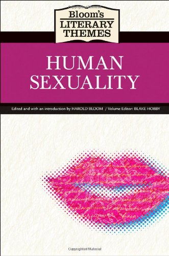 Human Sexuality (Bloom's Literary Themes)