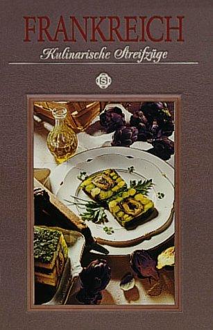 Frankreich - Kulinarische Streifzüge