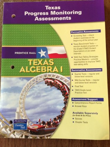 TEXAS PROGRESS MONITORING ASSESSMENTS TEXAS ALGEBRA 1: PRENTICE HALL