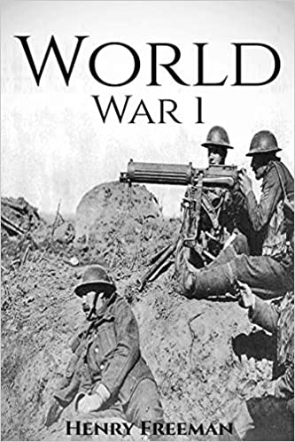 World War 1: A History From Beginning to End (Booklet): Henry