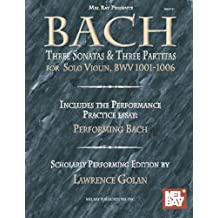 Bach:  Three Sonatas and Three Partitas for Solo Violin: BWV 1001-1006