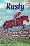 Rusty: The High-Flying Morgan Horse (Morgan Horse Series, Book 3)