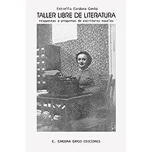 Taller libre de literatura: Respuestas a preguntas de escritores noveles (Spanish Edition)