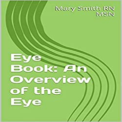 Eye Book: An Overview of the Eye
