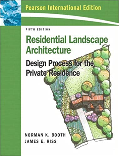 Residential Landscape Architecture Design Process For Private Residence Norman K Booth 9780131356009 Books