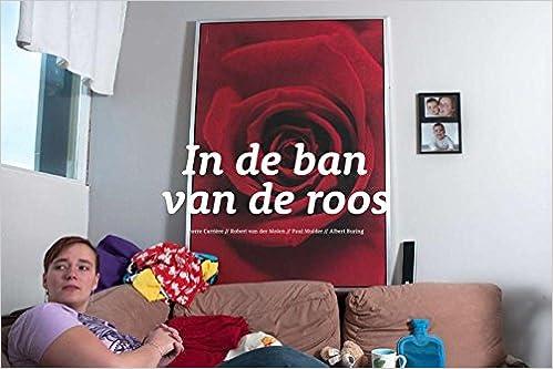 In de ban van de roos: Amazon.de: Pierre Carriere, Robert van der ...