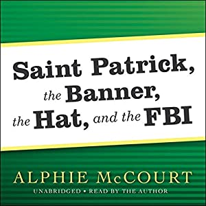 Saint Patrick, The Banner, The Hat, and the FBI Audiobook