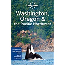 Lonely Planet Washington, Oregon & the Pacific Northwest 7th Ed.: 7th Edition
