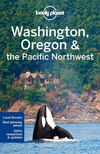 Lonely Planet Washington, Oregon & the Pacific Northwest (Travel Guide) from LONELY PLANET