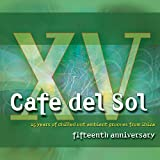 Café Del Sol Fifteenth Anniversary (15 Years Of Chilled Out Ambient Grooves From Ibiza)