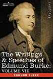 The Writings & Speeches of Edmund Burke: Volume VIII - Reports on the Affairs of India; Articles of Charge of High Crimes and Misdemeanors Against War