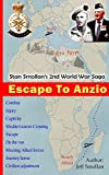 ESCAPE TO ANZIO: Stan Smollan s 2nd World War Saga