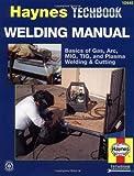 Welding Manual, Haynes Automobile Repair Manuals Staff, 1563921103