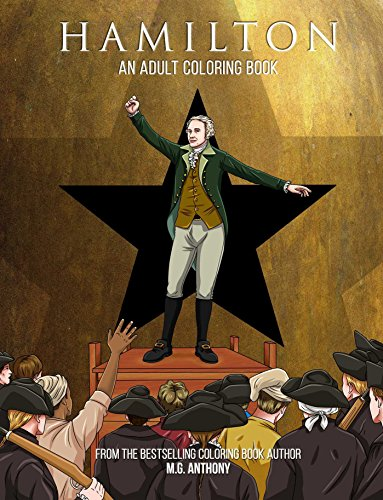 Hamilton: An Adult Coloring Book
