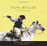 Painting Cowboys, Don Weller, 1439232180