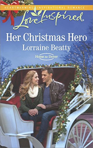 Her Christmas Hero (Home to Dover Series Book 6) by [Beatty, Lorraine]
