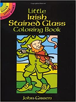 Little Irish Stained Glass Coloring Book (Dover Stained Glass Coloring Book) by John Green (1990-11-01)
