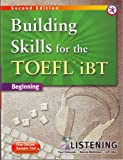 Building Skills for the TOEFL iBT, 2nd Edition Beginning Speaking (w/MP3 CD, Transcripts and Answer Key) Paul Edmunds, Nancie McKinnon, Jeff Zeter and Jordan Candlewyck